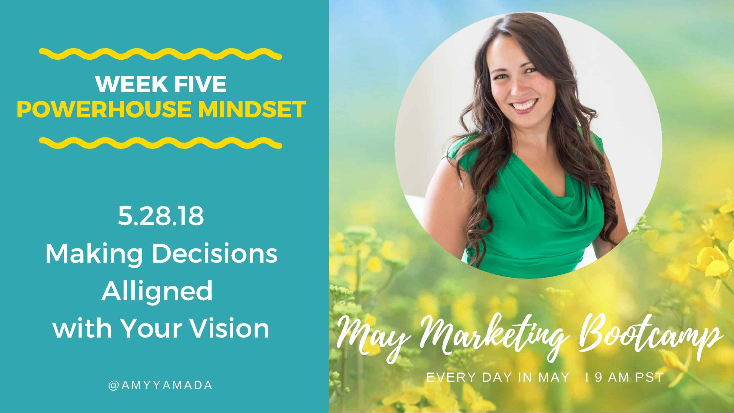 Making Decisions Aligned with Your Vision