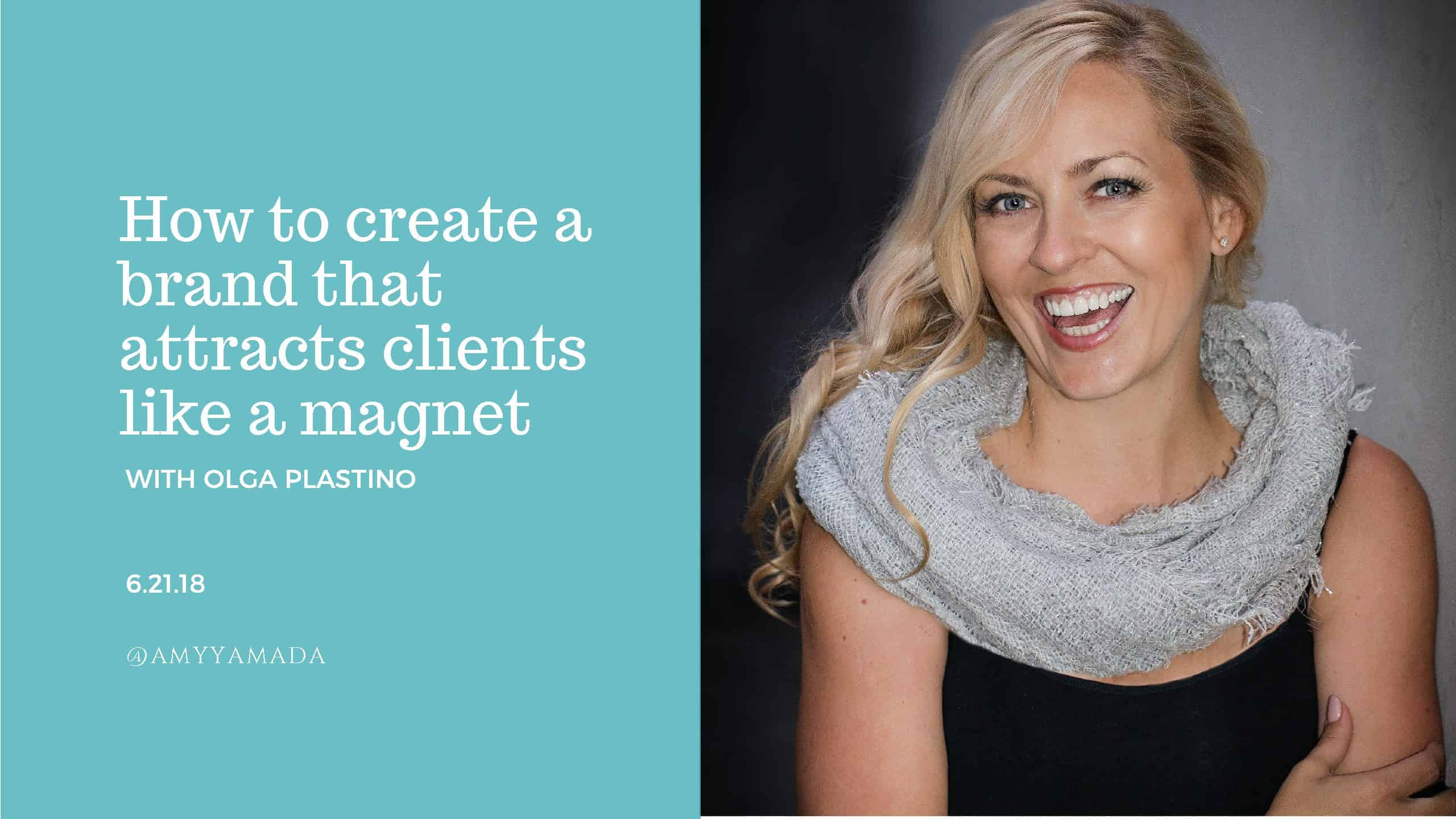 How to Create a Brand that Attracts Clients Like Magnet
