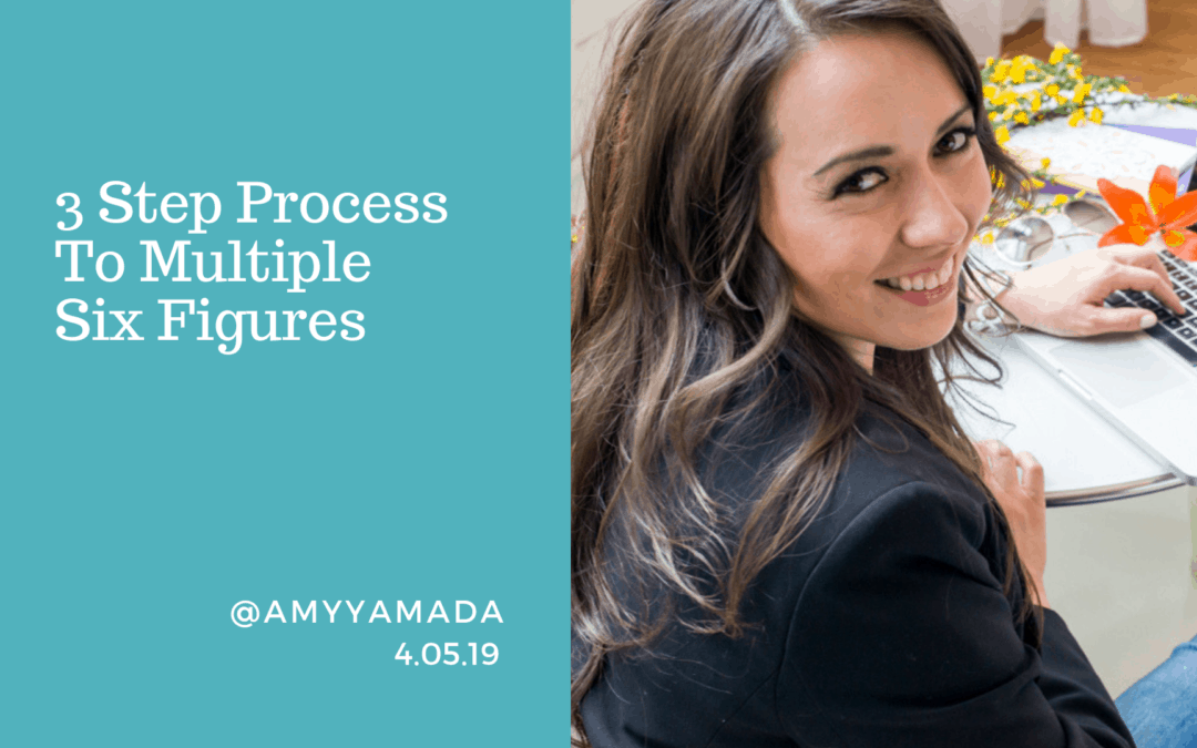 3 Step Process To Multiple Six Figures
