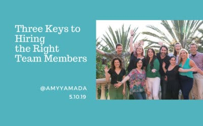 Three Keys to Hiring the Right Team Members