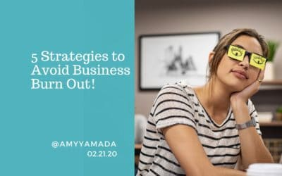 5 Strategies to Avoid Business Burn Out!