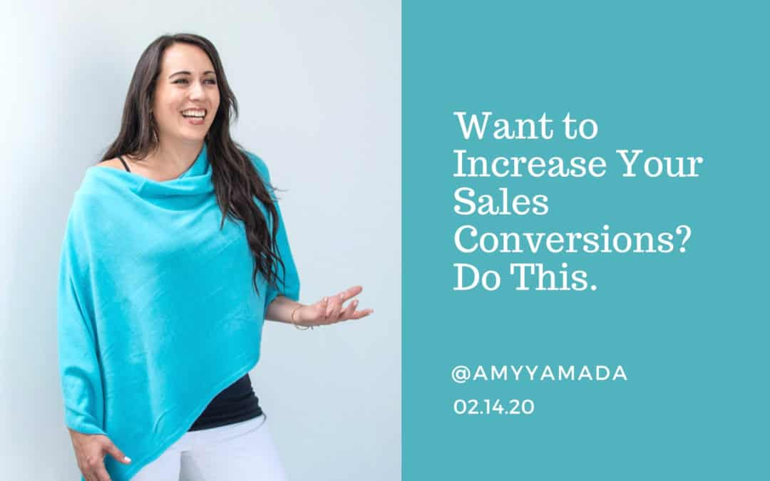 Want to Increase Your Sales Conversions? Do This.